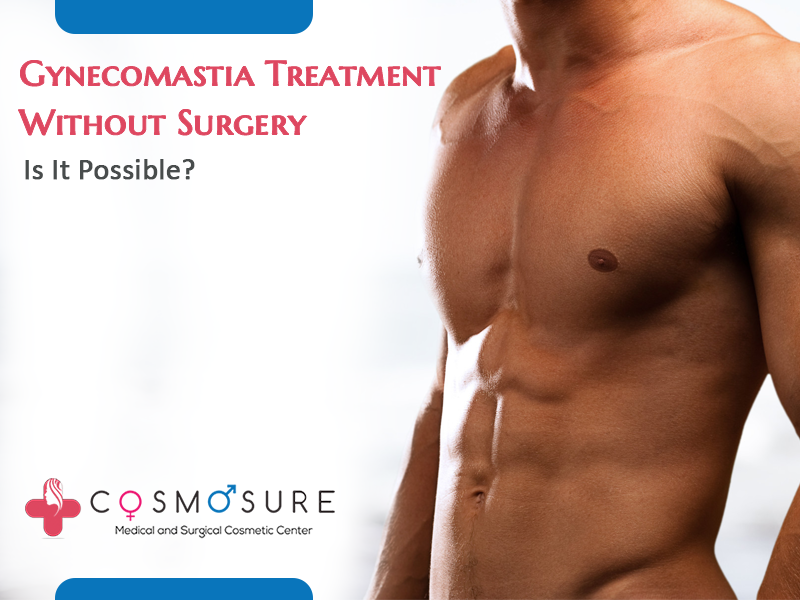 Gynecomastia Treatment Without Surgery – Is It Possible?