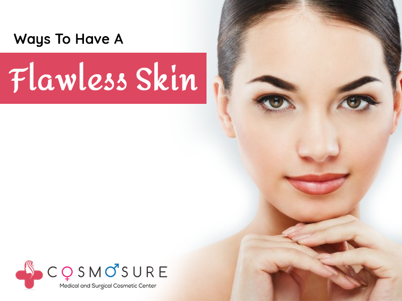 Ways To Have A Flawless Skin