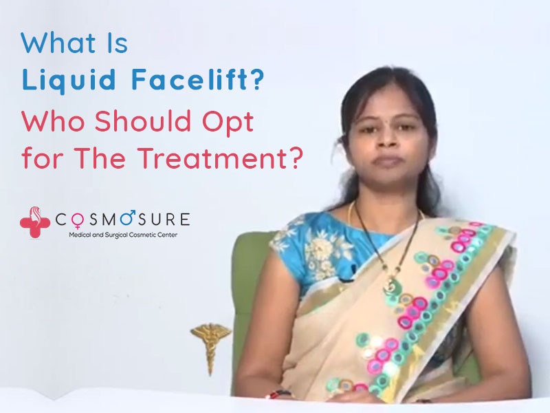 What is Liquid Facelift? Who Should Opt For The Treatment?
