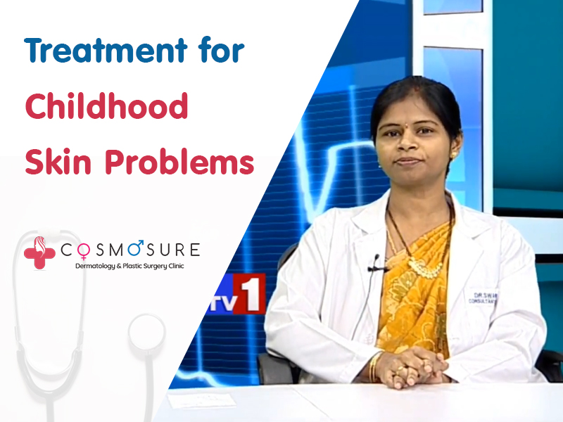 Childhood skin problems treatment by Dr Swapna priya, one of the best skin doctor in hyderabad