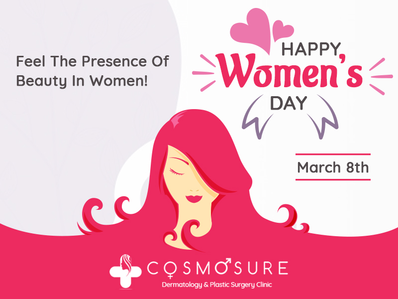 Women's Day wishes by Cosmosure Clinic, one of the best clinic for Skin and Hair in hyderabad