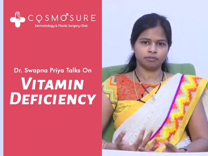 Vitamin Deficiency Suggestions by Dr Swapna Priya, one of the best Skin specialist in hyderabad