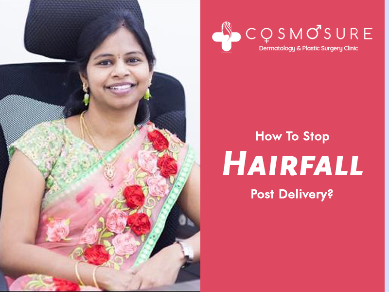 how to stop hair fall post delivery Guide by Dr Swapna priya, one of the best Skin specialist in hyderabad