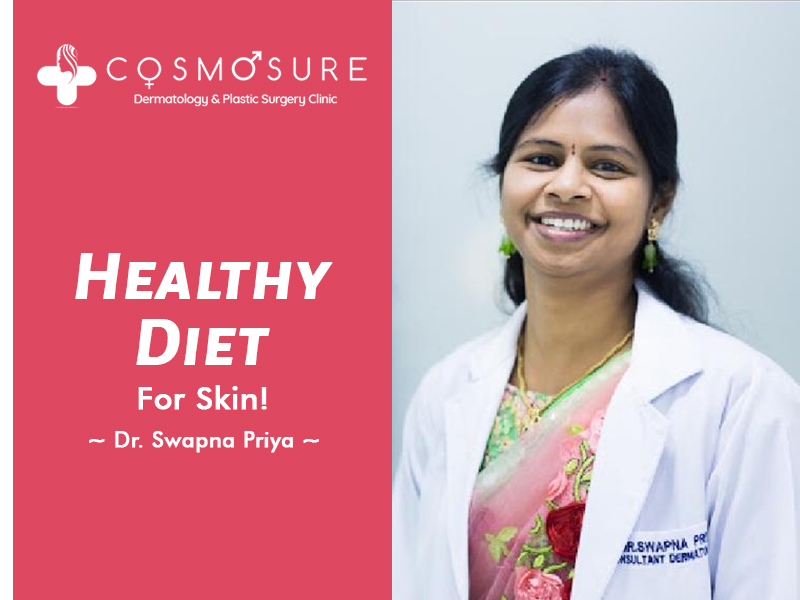 best healthy diet for skin by Dr Swapna priya, one of the best skin care specialist in hyderabad