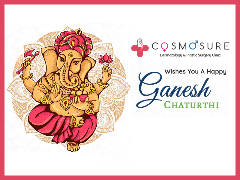 May Lord Ganesha Fill Your Home With Peace & Prosperity – Cosmosure Clinic