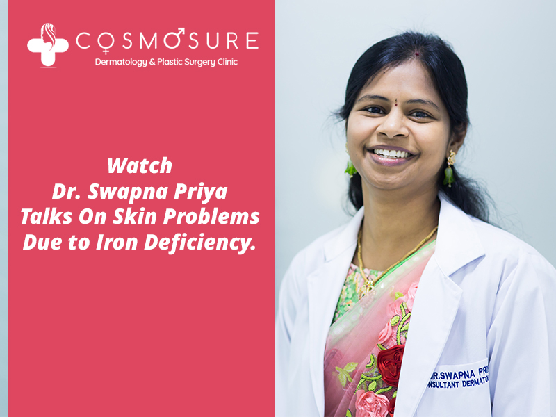 Watch Dr. Swapna Priya Talks On Skin Problems Due To Iron Deficiency