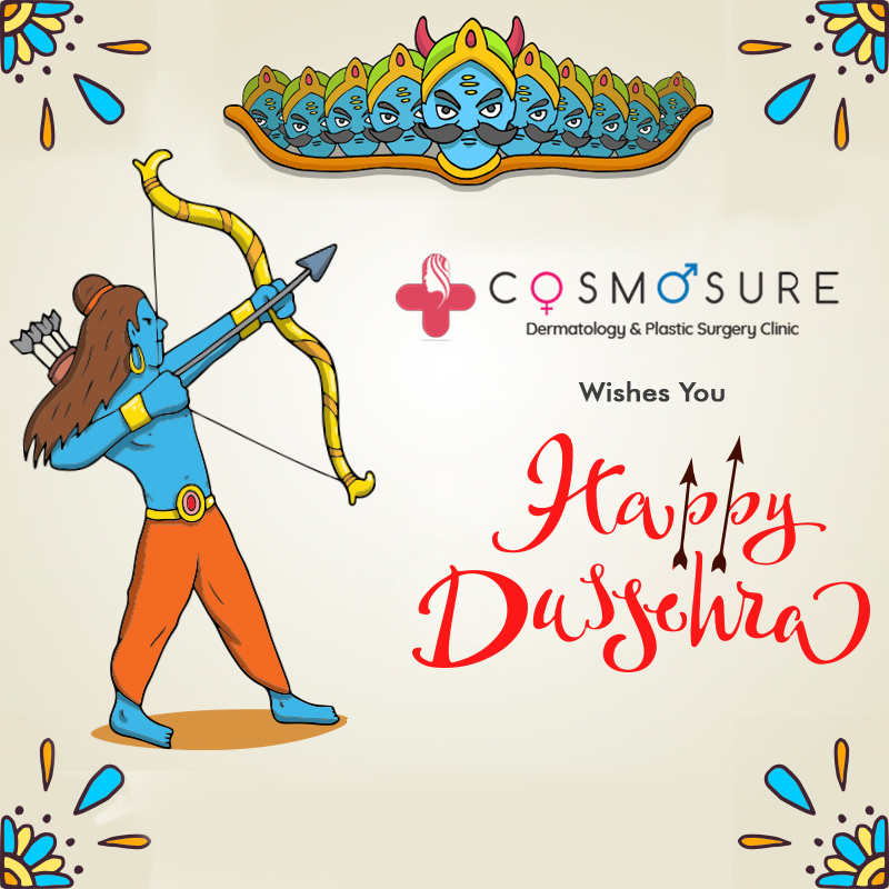 We Wish This Dussehra To Bring You All Joy, Health & Wealth – Cosmosure Clinic