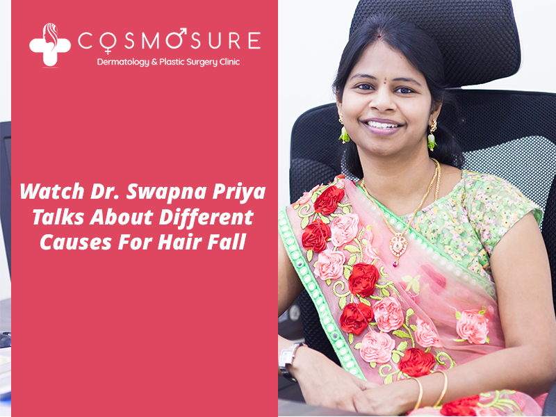 Watch Dr. Swapna Priya Talks About Different Causes For Hair Fall