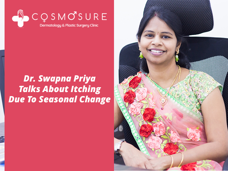 Best Seasonal skin Itching treatment by Dr Swapna Priya, best dermatologist in hyderabad