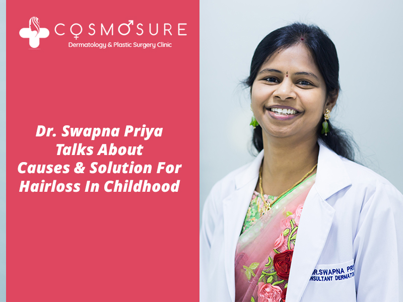 Watch Dr. Swapna Priya Talks About Causes & Solution For Hair-loss In Childhood