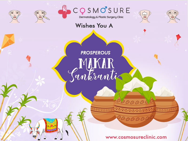 Wishing You & Your Family Lots Of Happiness And Sweet Surprises This Makar Sankranti – Cosmosure Clinic