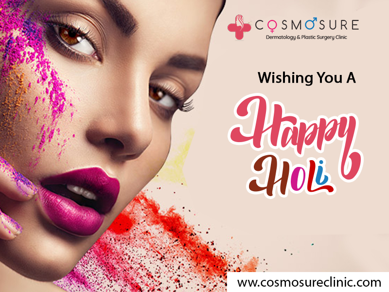Holi wishes by Cosmosure clinic, One of the best Centre for Skin disorders in Hyderabad