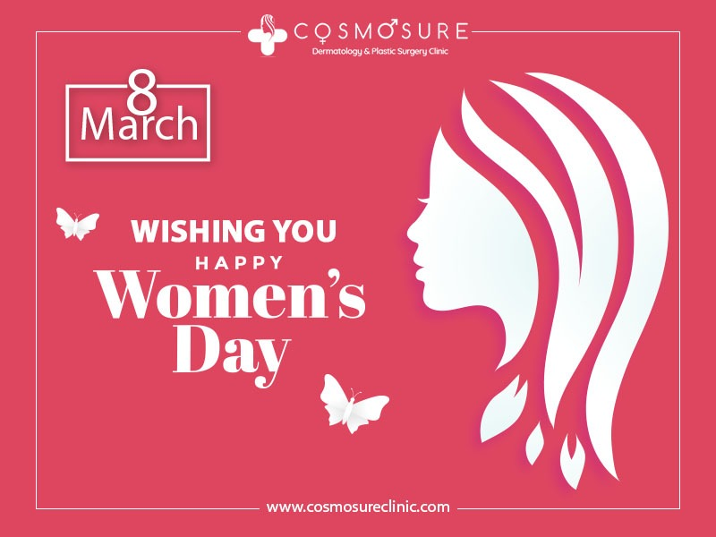 Women's day wishes by Cosmosure clinic, One of the best hospital for skin care in Hyderabad