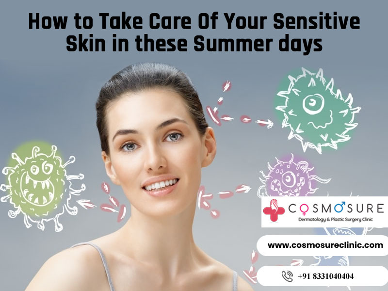 Top Essential Skin Care Tips to Follow This Summer by Cosmosure Clinic, One of the Best Skin Care Centers in Hyderabad